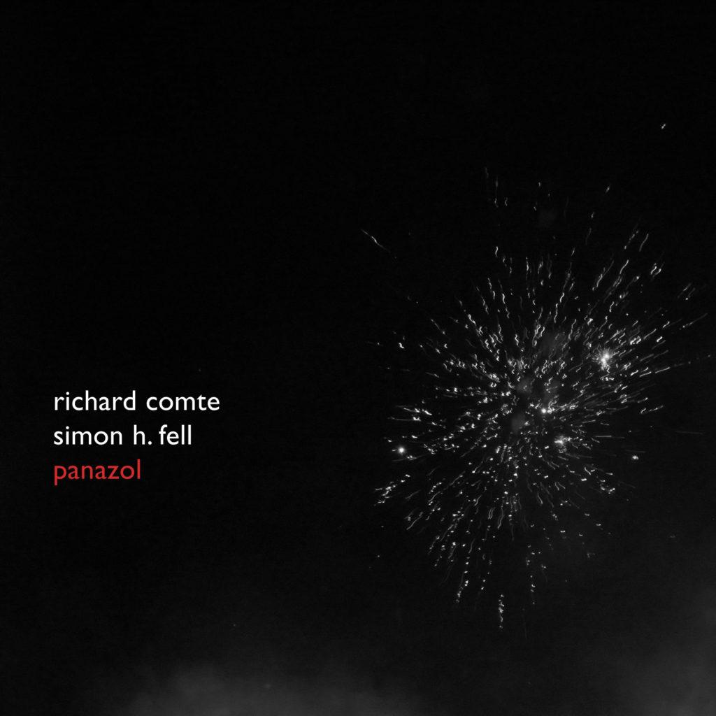 "Simon H. Fell & Richard Comte ""Panazol"""